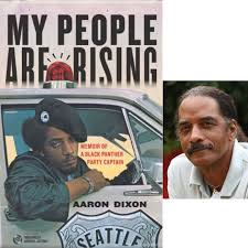 Aaron Dixon - My People are Rising: Memoir of a Black Panther Party Captain  | CW Bookstore