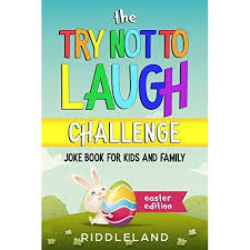The Try Not To Laugh Challenge: Joke Book for Kids and Family: Easter  Edition: A Fun and Interactive Joke Book for Kids Ages 6, 7, 8, 9, 10, 11,  and 12 Years