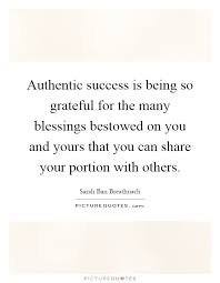 authentic success is being so grateful for the many blessings