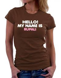 o my name is rupali women t shirt