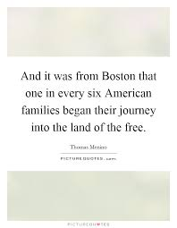 and it was from boston that one in every six american families
