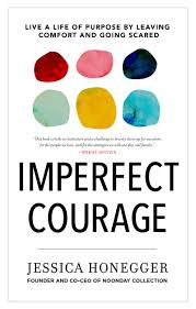 imperfect courage live a life of purpose by leaving comfort and