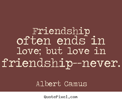make picture quotes about love friendship often ends in love
