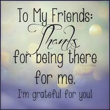grateful friendship thank you quotes for friends my friend