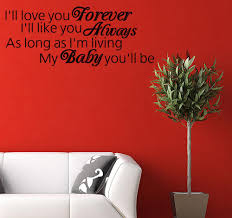 Vinyl Wall Decal I Ll Love You Forever I Ll Like You For Always Quote Walldecalquote