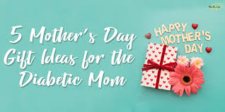 day gift ideas for the diabetic mom
