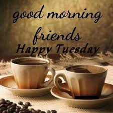 good morning friends happy tuesday coffee quote pictures photos