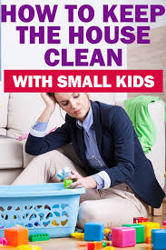 How To Keep The House Clean With Little Kids Mommy On Purpose