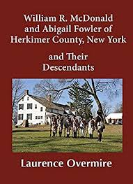 Amazon   William R. McDonald and Abigail Fowler of Herkimer County, New  York and Their Descendants (English Edition) [Kindle edition] by Overmire,  Laurence   Historical   Kindleストア