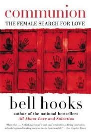 Communion, The Female Search for Love by Bell Hooks ...