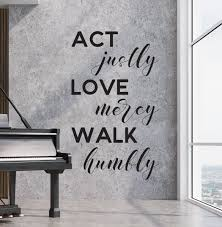 Vinyl Wall Decal Micah 6 8 Act Justly Love Mercy Walk Humbly Home Decor Church Decor Inspirational Art Encouraging Art