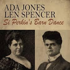 Si Perkin's Barn Dance by Ada Jones & Len Spencer on Amazon Music ...