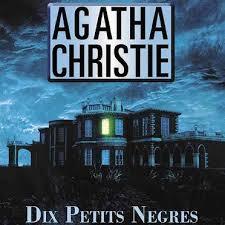Ma critique de roman pour Les dix Petits Nègres par Agatha Christie - Blogue de elyson15