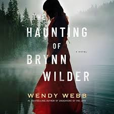 The Haunting of Brynn Wilder by Wendy Webb | Audiobook | Audible.com