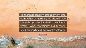 """eric williams quote """"to increase student engagement and ownership"""