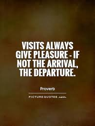 s always give pleasure if not the arrival the departure