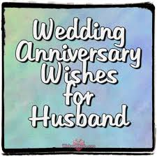 wedding anniversary wishes for husband com