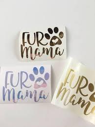 Fur Mama Fur Mama Decal Fur Mama Sticker Dog Mom Yeti Dogmom Mom Tumbler Yeti Decals Cricut Projects Vinyl