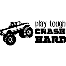 Monster Truck Play Tough Crash Hard Quotes Wall Art Decal 8 X 20 Diy Stick And Peel Vinyl Adhesive Bigfoot Truck Madness Rednecks Home Decoration Bedroom Living Room Removable Sticker