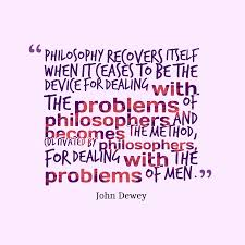 john dewey quote about philosophy
