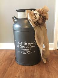 But The Greatest Of These Is Love 1 Corinthians 13 Decal For Etsy In 2020 Milk Can Decor Old Milk Cans Antique Milk Can