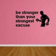 Wall Decal Quote Be Stronger Than Your Strongest Excuse Gym Decal Dp88 Walmart Com Walmart Com