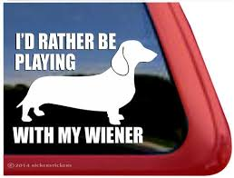 Play With My Wiener Dachshund Dog Decals Stickers Nickerstickers