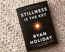 stillness is the key by ryan holiday book summary key lessons