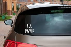 Ew David Car Window Decal The Best Schitt S Creek Gifts To Give And Get Because We Love This Journey For You Popsugar Entertainment Photo 26