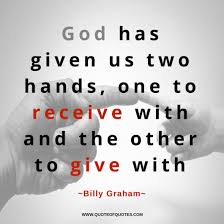 billy graham quote god has given us two hands quote of quotes