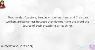 billy graham quote about school sunday preaching pastors