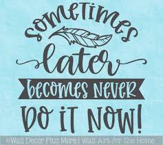 Motivational Wall Art Decal Do It Now Quote Vinyl Decor Words Sticker
