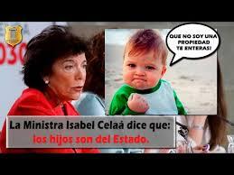 La Ministra Isabel Celaá dice los hijos no pertenecen a los padres - YouTube