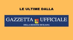Le ultime novità dalla Gazzetta Ufficiale della Regione Siciliana ...