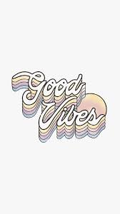 good vibes wallpapers wallpaper cave