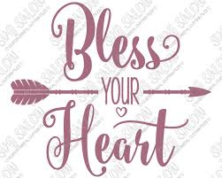 Bless Your Heart Southern Vinyl Shirt Decal Cutting File In Svg Eps Dxf Jpeg And Png Format Svg Salon
