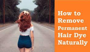 remove permanent hair dye naturally