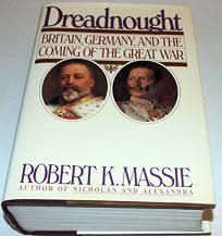 Nonfiction Book Review: Dreadnought: Britain, Germany, and the Coming of  the Great War by Robert K. Massie, Author, Robert D. Loomis, Editor Random  House (NY) $35 (1007p) ISBN 978-0-394-52833-5