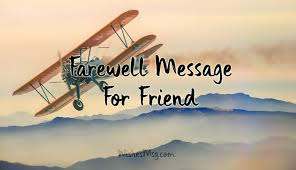 farewell message to a friend going abroad wishesmsg