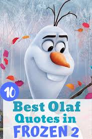 best olaf quotes from frozen the momma diaries