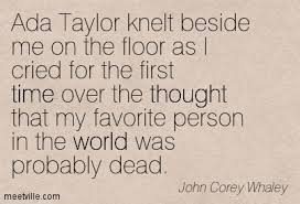 Ada Taylor knelt beside me on the floor as I cried for the first ...