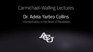 Dr. Adela Yarbro Collins - Intertextuality in the Book of Revelation -  YouTube