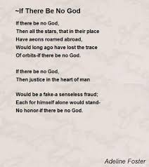 if There Be No God Poem by Adeline Foster - Poem Hunter Comments Page 1