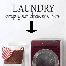Laundry Drop Your Drawers Here Quote Wall Sticker Vinyl Laundry Room Wall Decal Window Decor Hj747 Wall Stickers Aliexpress