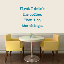 Sweetumswalldecals First I Drink The Coffee Wall Decal Wayfair