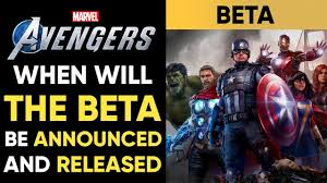 When Will Marvel's Avengers Game BETA ...