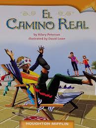 El Camino Real: Hilary Peterson, David Lowe: 9780547017808: Amazon.com:  Books