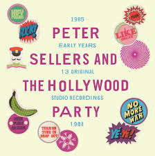Peter Sellers And The Hollywood Party: un'ondata di psycho-rock ...