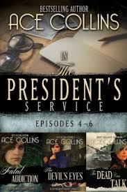 In the President's Service: Episodes 4-6 by Ace Collins, Paperback   Barnes  & Noble®