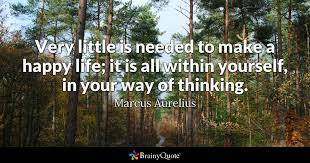 marcus aurelius very little is needed to make a happy